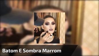 Maquiagem Com Sombra Marrom E Batom Marrom, Impossível Não Se Apaixonar!