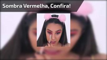 Maquiagem Com Sombra Vermelha, Essa É Perfeita Para Curtir O Carnaval!