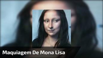 Maquiagem De Mona Lisa, Olha Só Que Transformação Incrível!
