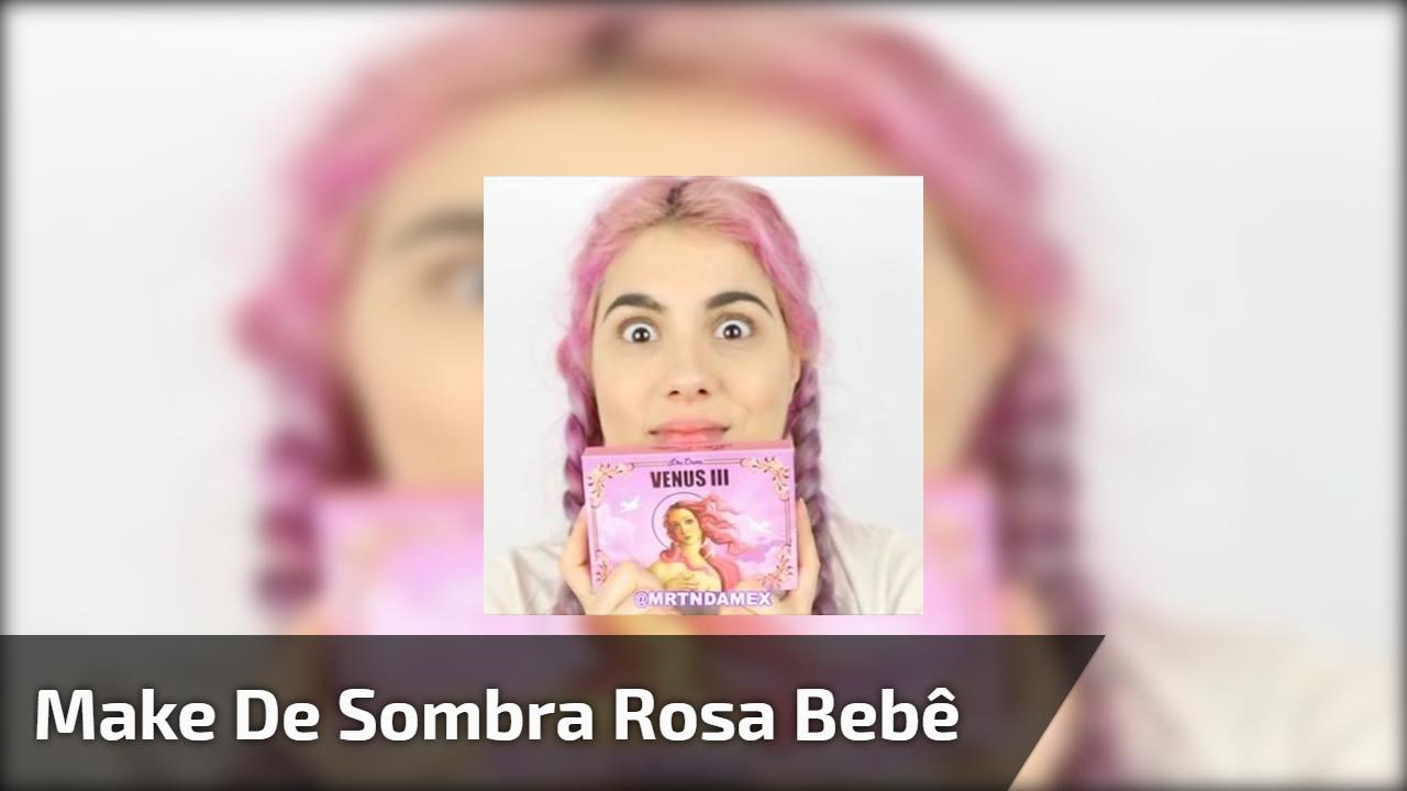 Make de Sombra rosa bebê