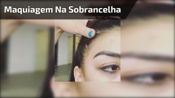 Maquiagem Na Sobrancelha, Um Vídeo Que Você Vai Adorar Aprender!