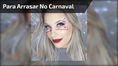 Maquiagem Para Arrasar No Carnaval, Vale A Pena Conferir!