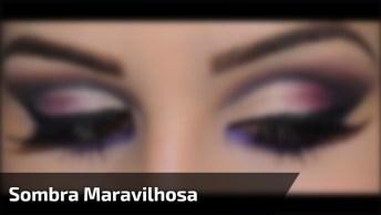 Maquiagem Para Arrasar Por Onde Quer Que Você Vá, Olha Só Esta Sombra!