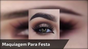 Maquiagem Para Festa Fácil De Fazer, Veja O Resultado E Se Surpreenda!