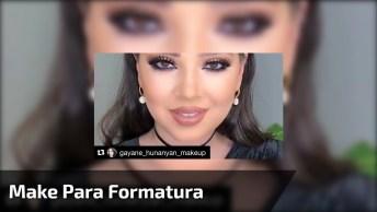Maquiagem Para Formandas, Olha Só Essa Make De Cair Queixo!