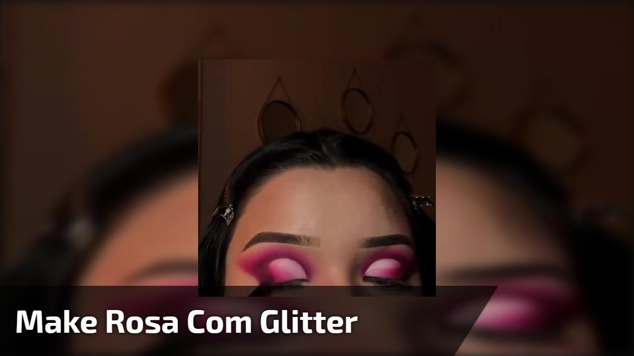 Maquiagem para os olhos rosa com Glitter, mais uma que encanta!