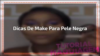 Maquiagem Passo A Passo Para Pele Negra, Mais Um Vídeo Muito Legal!