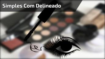 Maquiagem Simples Com Delineado, Vale A Pena Aprender E Compartilhar!