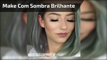 Maquiagem Simples Com Sombra Discreta E Brilhante, Veja Que Linda!