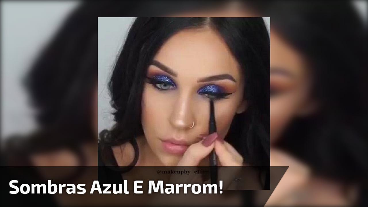Maquiagens com sombras azul e marrom, todas ficam lindas!