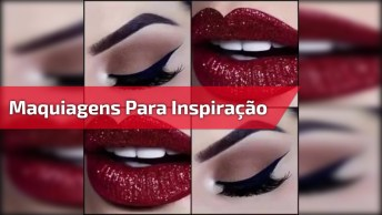 Maquiagens Para Inspiração, Escolha O Conjunto Que Mais Combina Com Você!