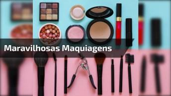 Maquiagens Que Você Vai Se Apaixonar, Confira E Compartilhe Com As Amigas!