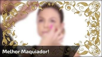 Melhor Maquiador - Você Vai Amar A Make Que Ele Fez Nesta Mulher!