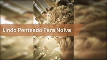 Melhor Penteado Para Noiva, Esse É Para Entrar Na Igreja Arrasando!