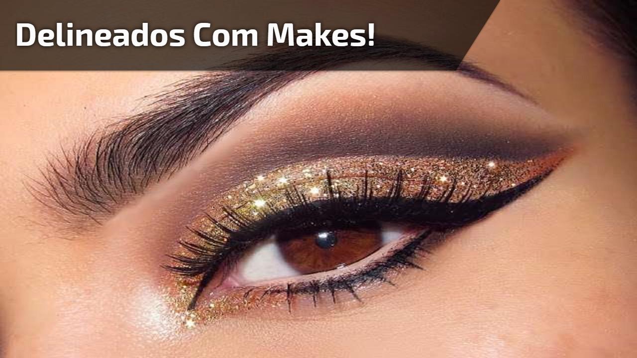 Delineados com makes!