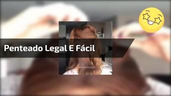 Penteado Legal E Fácil De Fazer, Melhor Passo A Passo Do Dia!