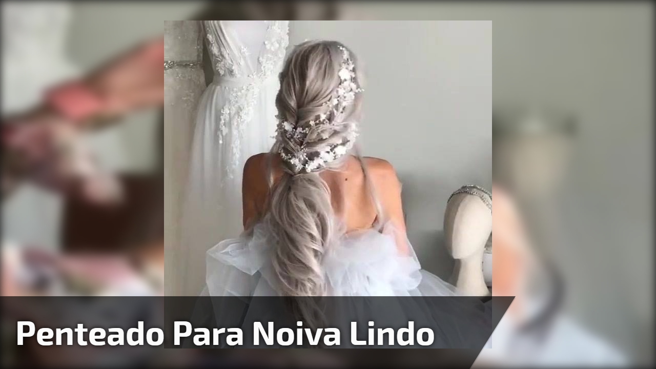 Penteado para noiva lindo