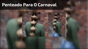 Penteado Para O Carnaval, Uma Ideia Para Não Deixar Os Fios Soltos!