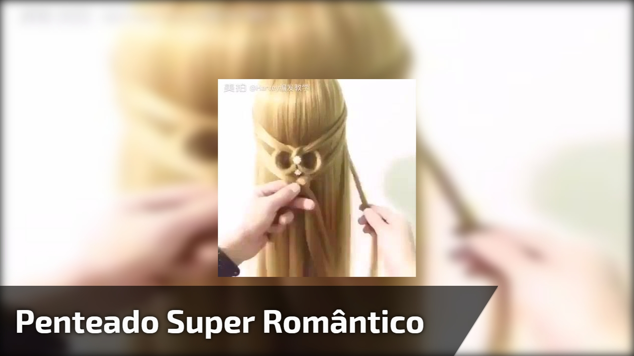 Penteado super romântico