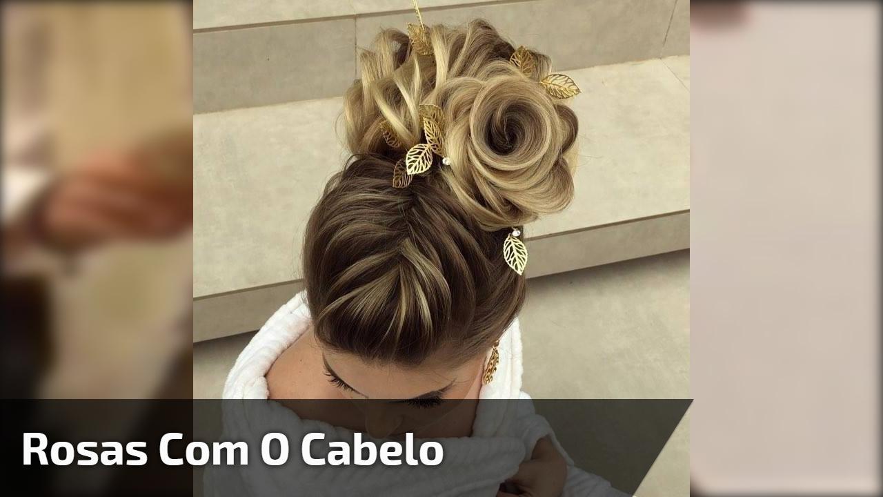 Rosas com o cabelo