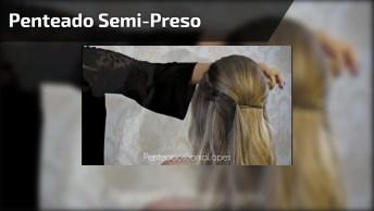 Penteado Semi-Preso Para Momentos Especiais, Veja Que Lindo!
