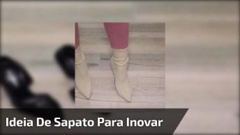 Sapato Com Meia Por Cima, Uma Ideia Incrível E Muito Legal!