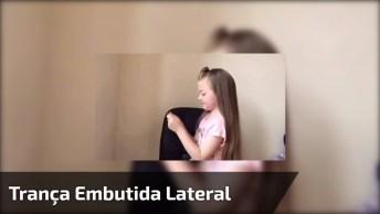 Trança Embutida Lateral Cheia De Volume Para Meninas, Veja Que Linda!