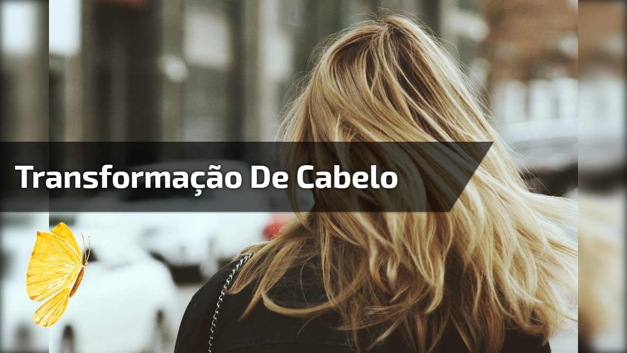 Transformação de cabelo, o resultado é maravilhoso, confira!