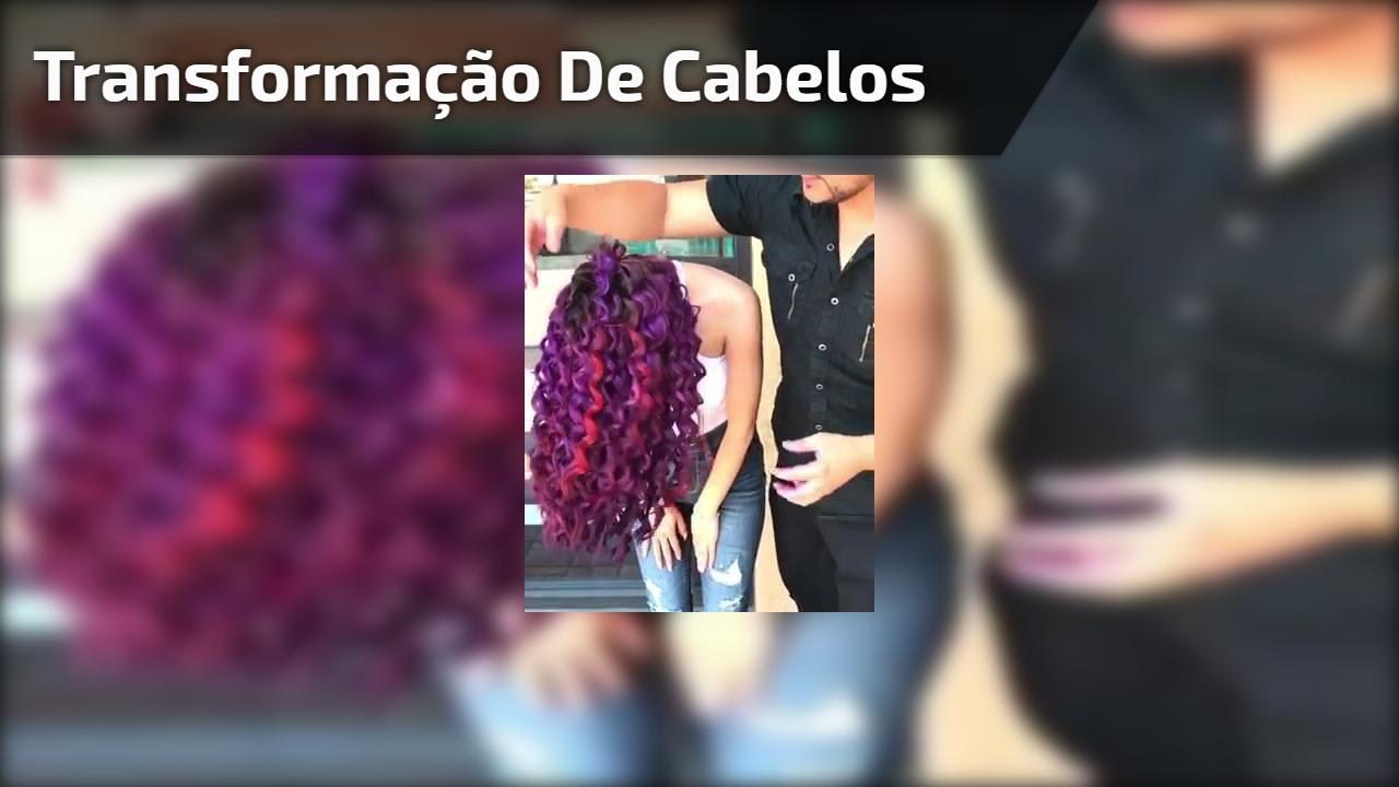 Transformação de cabelos