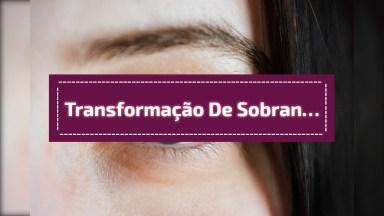 Transformação De Sobrancelha Com Maquiagem, Mais Uma Ideia Incrível!