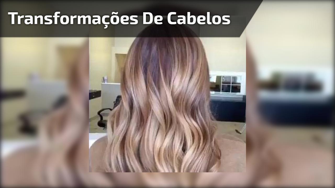 Transformações de cabelos