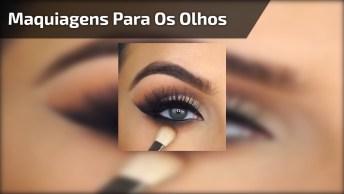 Três Maquiagens Para Os Olhos Que Ficam Lindas, Escolha A Sua!