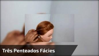 Três Penteados Fácies De Fazer, Escolha Oque Mais Gostou E Arrase!