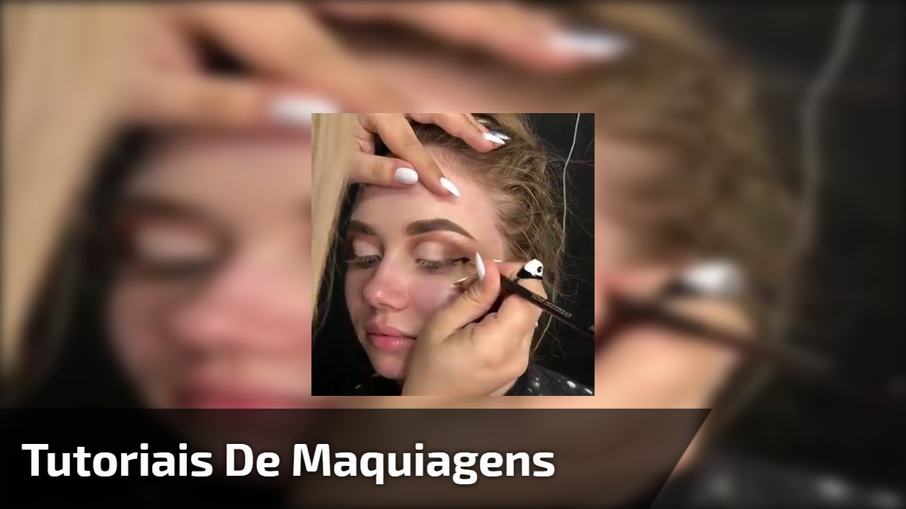 Tutoriais de maquiagens