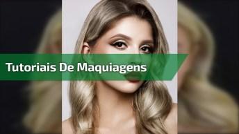 Tutoriais De Maquiagens - São Duas Lindas Opções, Vale A Pena Conferir!