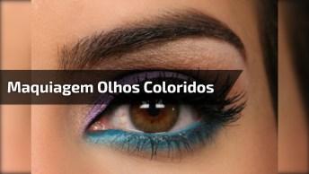 Tutorial De Maquiagem Com Olhos Coloridos, Ficou Maravilhosa!