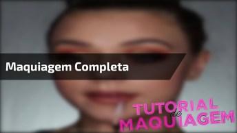 Tutorial De Maquiagem Completo, Mais Uma Opção Para Você Apaixonar!
