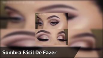 Tutorial De Maquiagem Fácil, Aqui Você Vai Aprender A Fazer Sombreado!