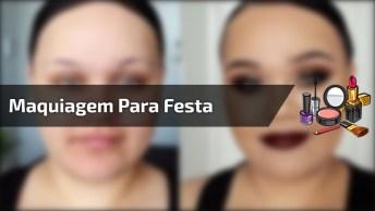 Tutorial De Maquiagem Para Festas, Olha Só Esta Cor De Batom!