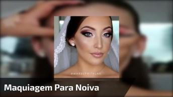 Tutorial De Maquiagem Para Noiva, Mais Uma Que Vai Fazer Você Se Apaixonar!