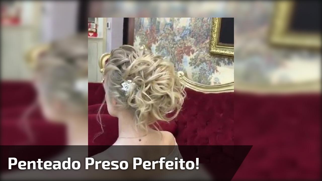 Penteado preso perfeito!