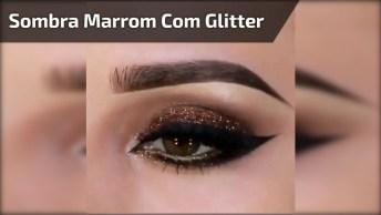 Tutorial De Sombra Marrom Com Glitter Cobre E Delineado, Veja Que Linda!