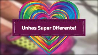 Tutorial De Unha Super Diferente E Colorido, Vale A Pena Conferir!