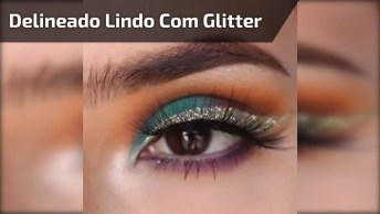Tutorial Para Fazer Um Delineado Com Glitter Dourado, Confira!