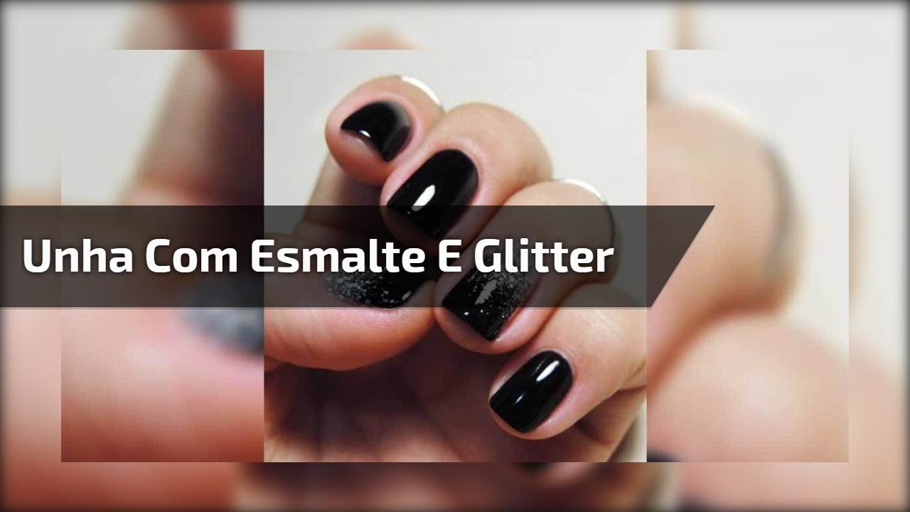 Unha com esmalte e Glitter