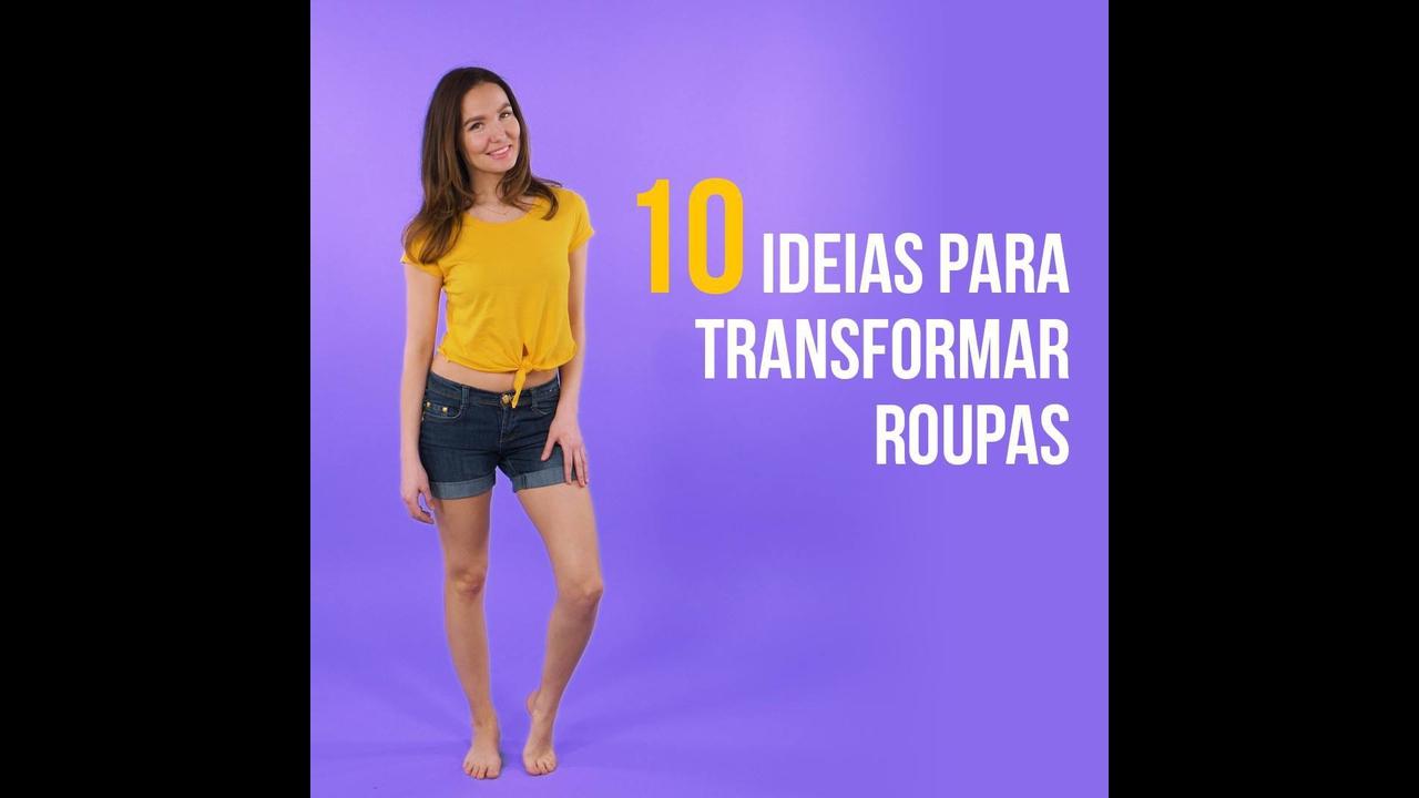 Vídeo com 10 ideias para transformar suas roupas velhas em novas