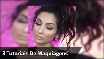 Vídeo Com 3 Tutoriais De Maquiagens Para Garotas, É Uma Mais Bela Que A Outra!