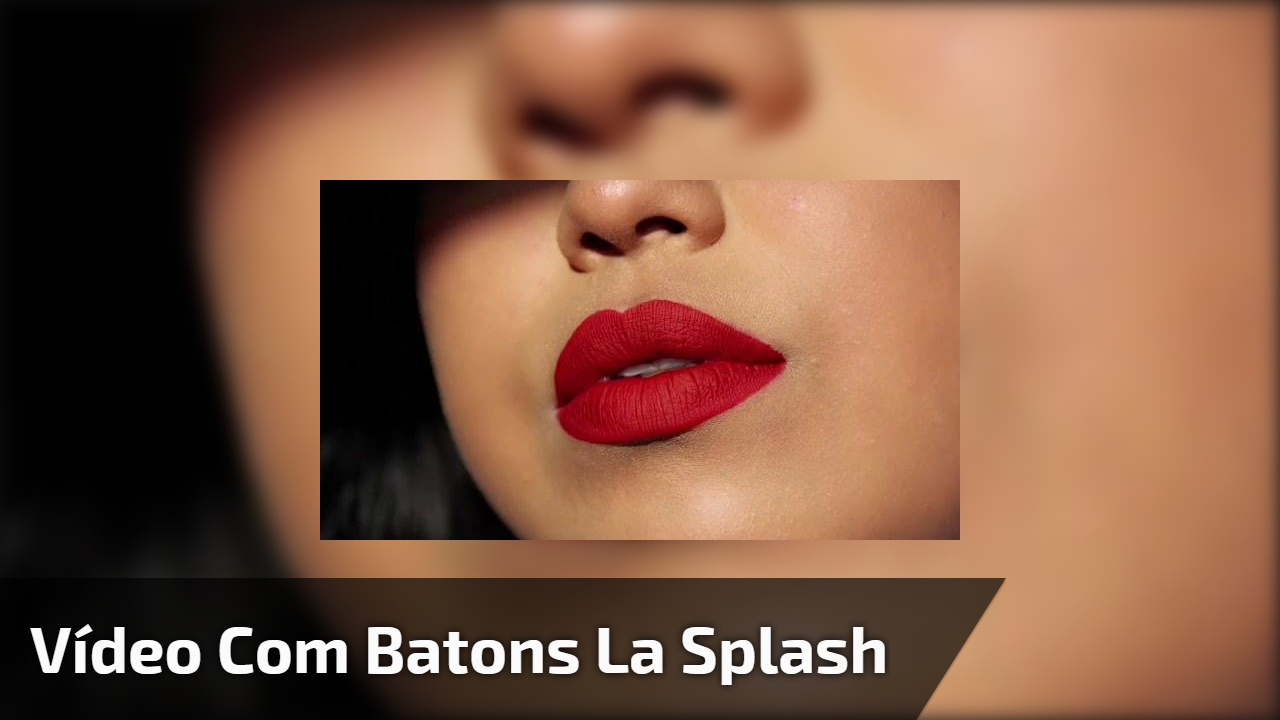 Vídeo com batons La Splash