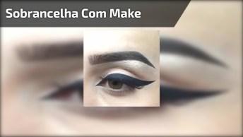 Vídeo Com Correção De Sobrancelha Com Maquiagem Com Resultado Natural!