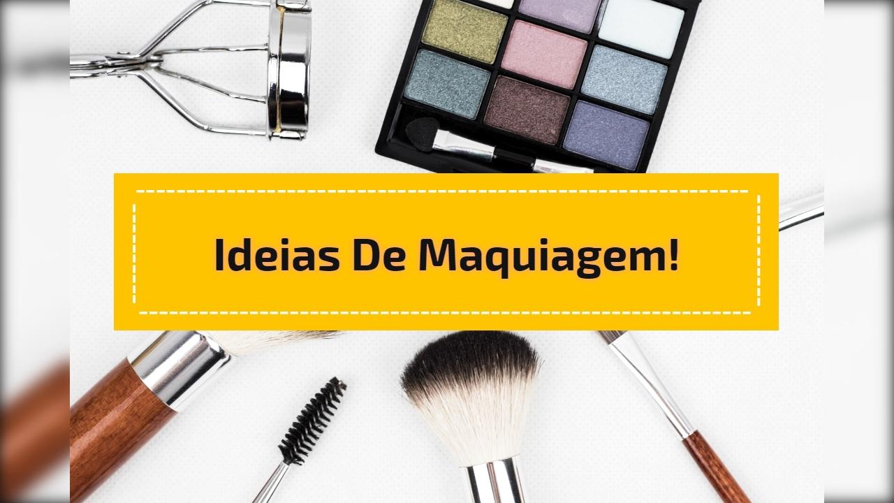 Ideias de maquiagem!